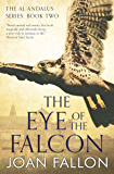 THE EYE OF THE FALCON: The al-Andalus series Bk 2 - a boy becomes ruler of Moorish Spain