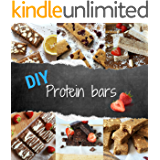 DIY PROTEIN BARS: 20 Simple & Delicious No-Bake Recipes For Homemade Protein Bars (Protein - Muscle Building - Weight Lifting – Fitness -  Burn Fat - Weight Loss)