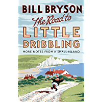 The Road to Little Dribbling: More Notes from a Small Island (Bryson) (English Edition)