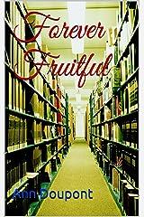 Forever Fruitful Kindle Edition