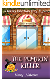 The Pumpkin Killer: A Bakery Detectives Cozy Mystery