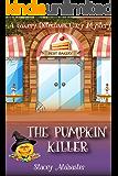 The Pumpkin Killer: A Bakery Detectives Cozy Mystery