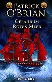 Gefahr im roten Meer: Historischer Roman (Die Jack-Aubrey-Serie 9) (German Edition)
