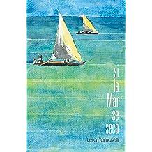 Si la mar se seca (Spanish Edition) Dec 12, 2017