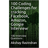 100 Coding Challenges  for cracking Facebook, Amazon, Google Interview: Get that Job!! (English Edition)