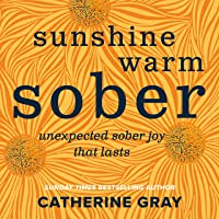 Sunshine Warm Sober: from the SUNDAY TIMES bestselling author of THE UNEXPECTED JOY OF BEING SOBER