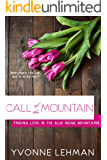 Call of the Mountain (Finding Love in the Blue Ridge Mountains Book 3)