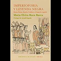 Imperiofobia y leyenda negra (Biblioteca de Ensayo / Serie mayor nº 87)