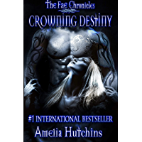 Crowning Destiny (The Fae Chronicles Book 7) (English Edition)