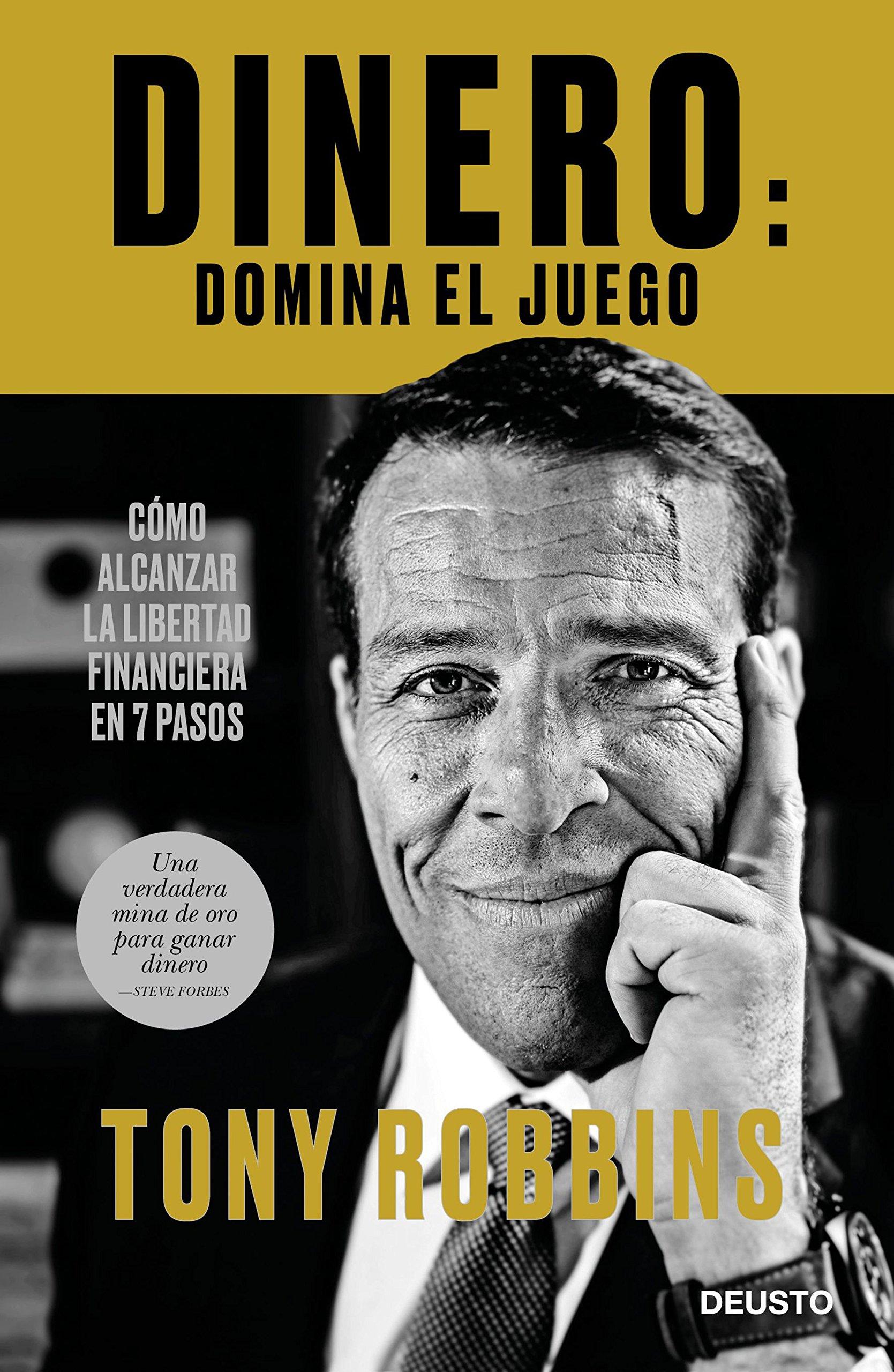 Dinero: domina el juego: Cómo alcanzar la libertad financiera en 7 pasos (Sin colección) Tapa blanda – 6 mar 2018 Tony Robbins Juan Manuel Salmerón Arjona Deusto 8423429016