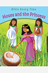 Moses and the Princess (Bible Story Time) Kindle Edition
