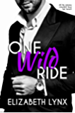 One Wild Ride: A Billionaire Opposites-Attract Romance (Cake Love Book 3)