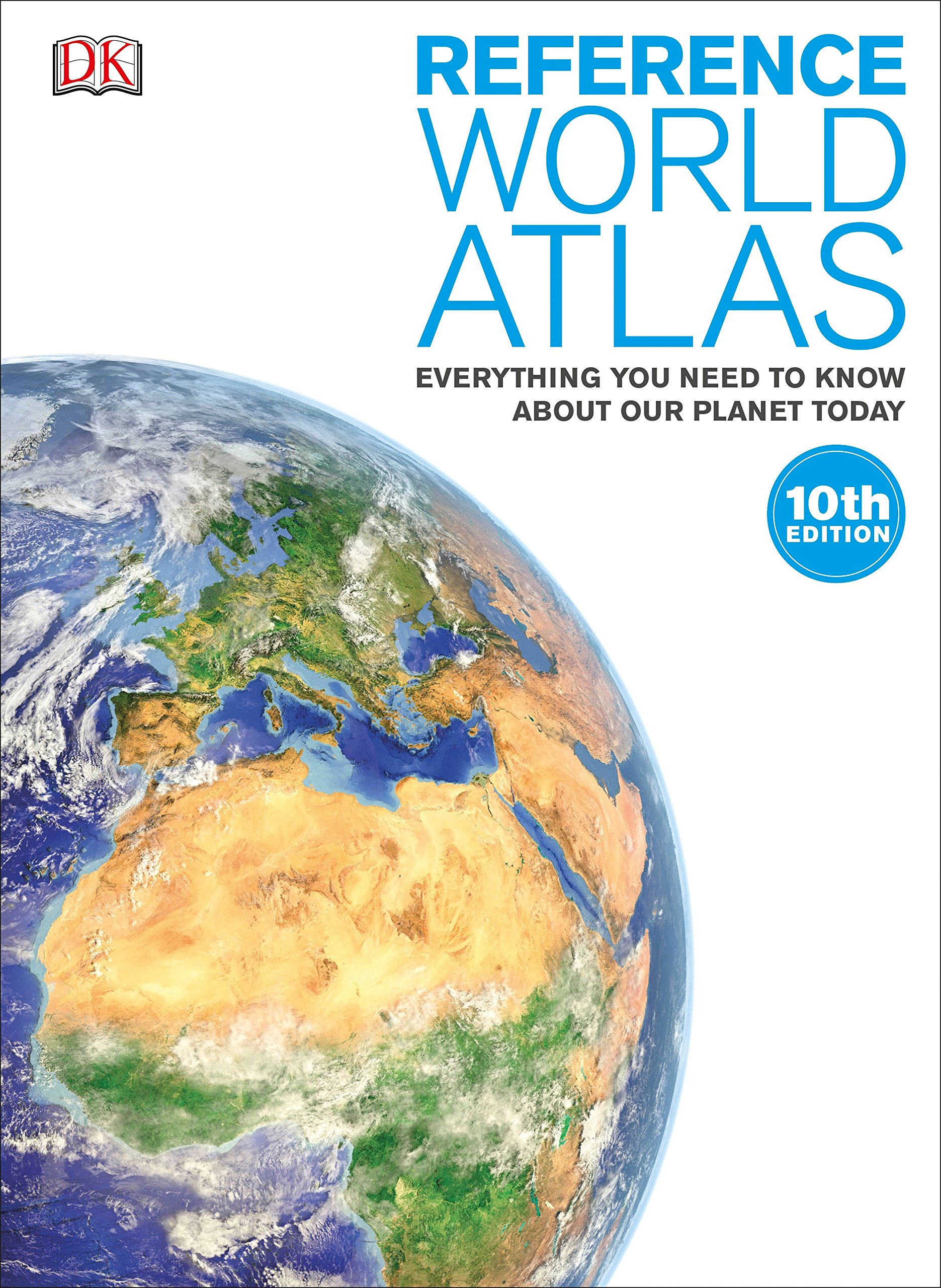 Reference World Atlas: Everything You Need to Know About Our Planet Today (Dk Reference World Atlas) by DK