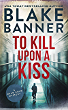 To Kill Upon A Kiss: A Dead Cold Mystery