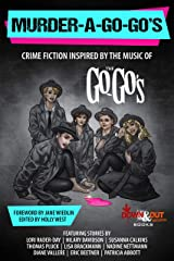 Murder-a-Go-Go's: Crime Fiction Inspired by the Music of The Go-Go's Kindle Edition