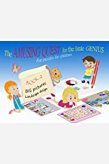 The Amusing Quest for the little Genius - BOOK 2. Fun puzzles for children: Kids activity book for the 3-5-year-old. Early Learning Activity Books. Picture ... Preschool books, Activity book for kid Kindle Edition