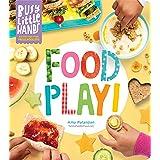 Busy Little Hands: Food Play!: Activities for Preschoolers