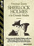Sherlock Holmes e la Grande Madre (Sherlockiana)