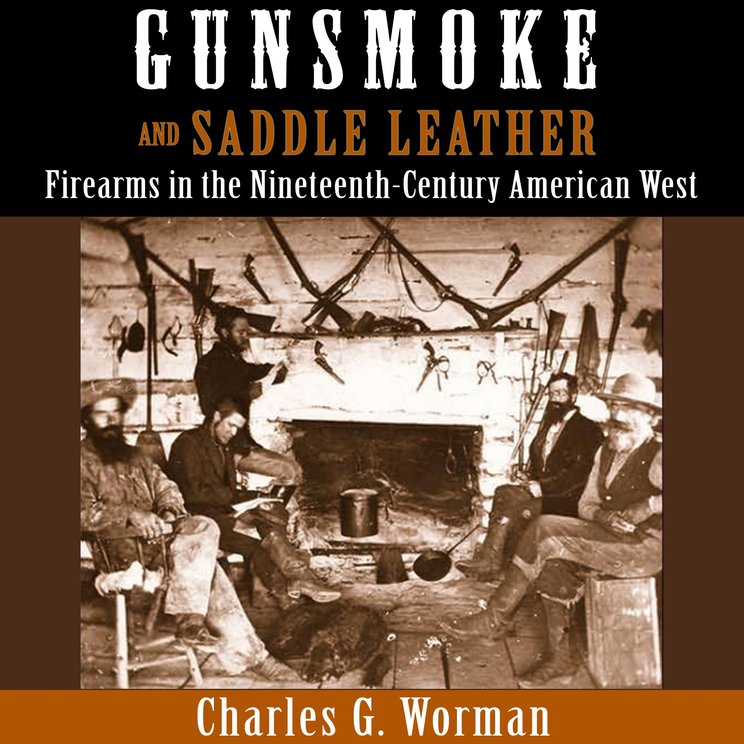 Gunsmoke and Saddle Leather: Firearms in the Nineteenth-Century American West
