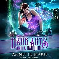 Dark Arts and a Daiquiri: The Guild Codex: Spellbound Series, Book 2
