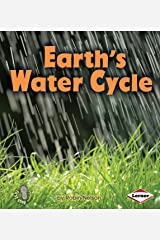 Earth's Water Cycle (First Step Nonfiction — Discovering Nature's Cycles) Kindle Edition