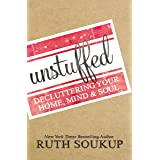 Unstuffed: Decluttering Your Home, Mind and Soul