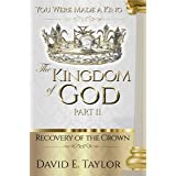 The Kingdom of God - Part II: Recovery of the Crown
