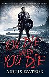 You Die When You Die (West of West)