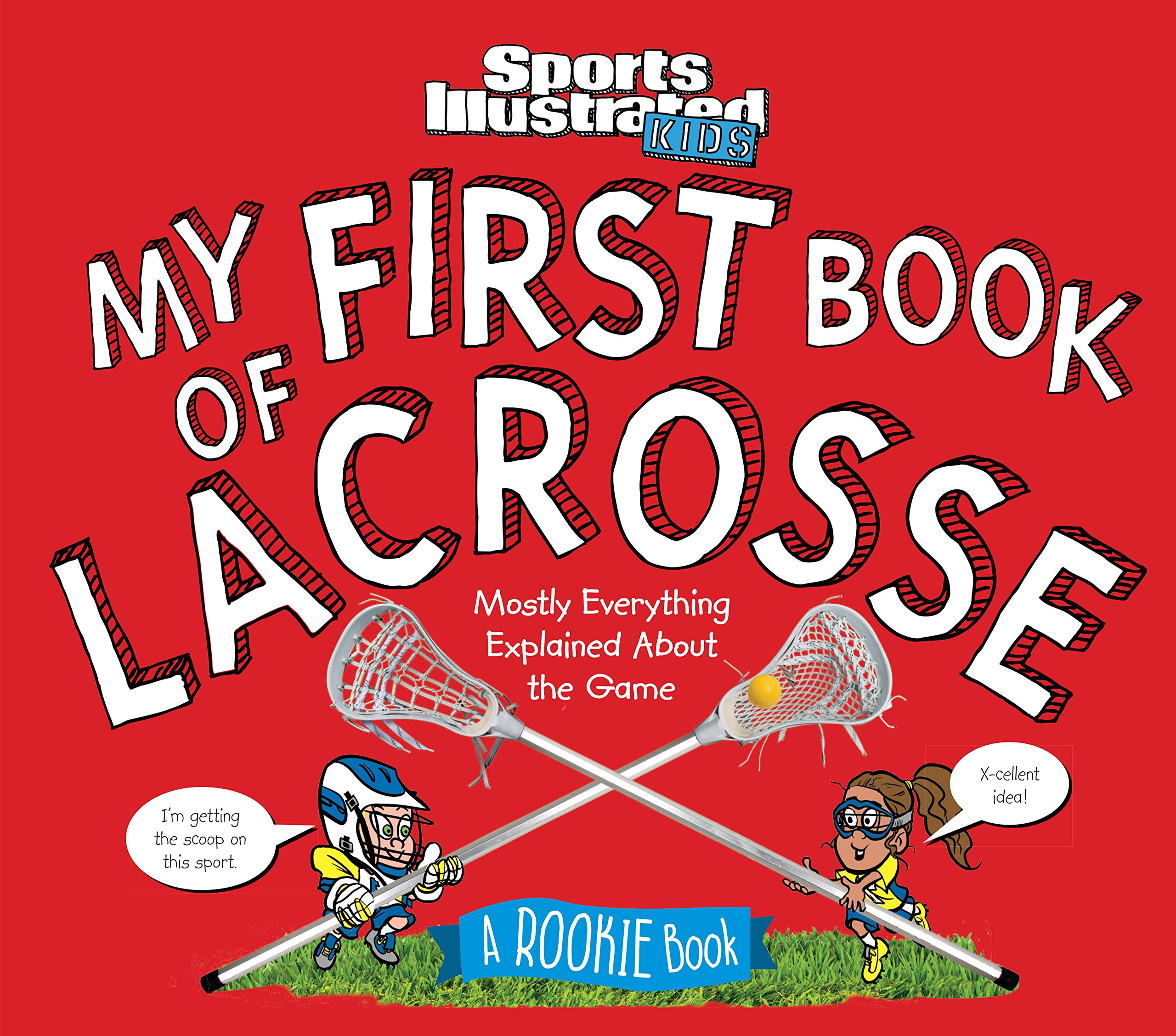 My First Book of Lacrosse: A Rookie Book (A Sports Illustrated Kids Book) (Sports Illustrated Kids Rookie Books) pdf epub