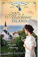 My Heart Belongs on Mackinac Island: Maude's Mooring Paperback