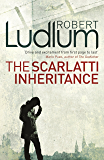 The Scarlatti Inheritance: Action, adventure, espionage and suspense from the master storyteller