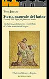 Storia naturale del latino: La storia della lingua piú famosa del mondo