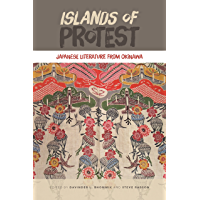 Islands of Protest: Japanese Literature from Okinawa (English Edition)