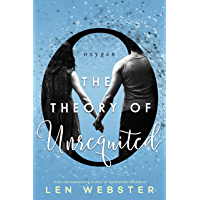 The Theory of Unrequited (The Science of Unrequited Book 1)