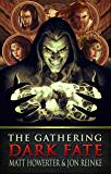 Dark Fate: The Gathering (The Dark Fate Chronicles Book 1)