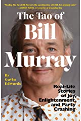 The Tao of Bill Murray: Real-Life Stories of Joy, Enlightenment, and Party Crashing Paperback