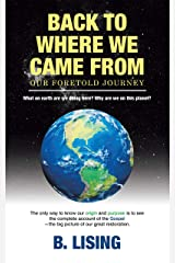Back to Where We Came From: Our Foretold Journey Kindle Edition