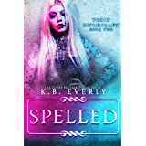 Spelled: Toxic Bitchcraft Book Two