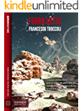 Ferro Sette: Universo senza sonno 1 (Odissea Digital Fantascienza)