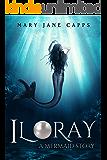 Iloray: A Mermaid Story