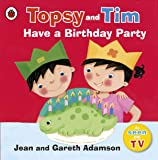 Topsy and Tim: Have a Birthday Party