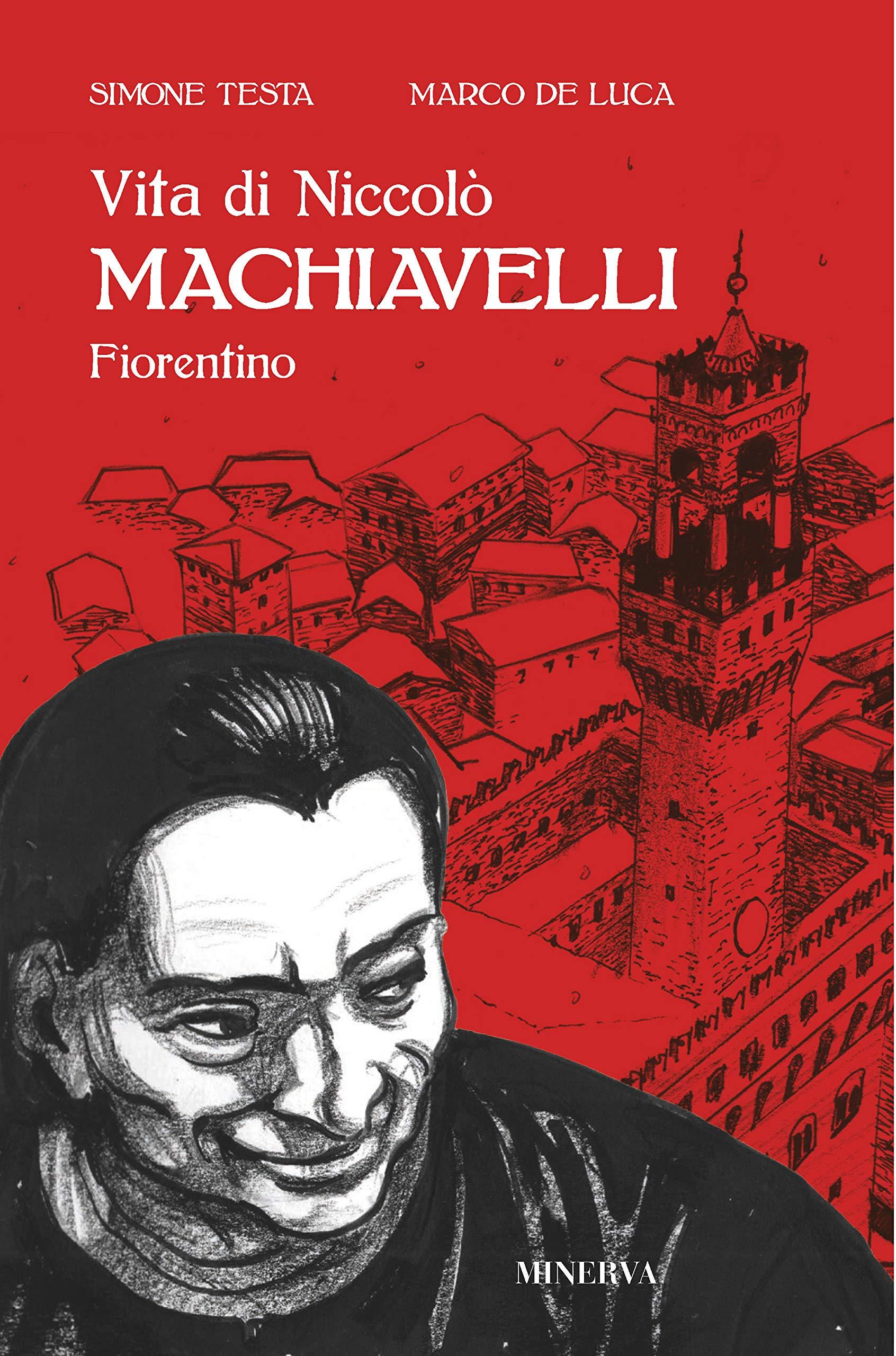 Vita di Niccolò Machiavelli fiorentino: Amazon.it: De Luca, Marco, Testa,  Simone: Libri