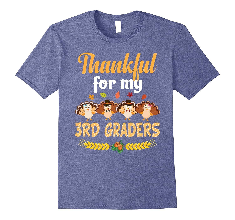 Thankful for My Third Graders 3rd Grade Teacher T-Shirt-FL
