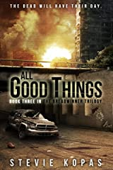 All Good Things (The Breadwinner Trilogy Book 3) Kindle Edition