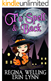 To Spell & Back: Lexi Balefire, Matchmaker Witch (Fate Weaver Book 3)