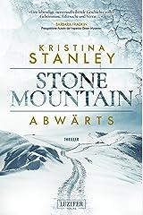 ABWÄRTS: Kriminalroman (Stone Mountain 1) (German Edition)