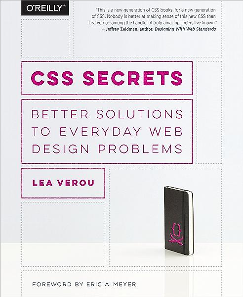 Amazon Com Css Secrets Better Solutions To Everyday Web Design Problems Ebook Verou Lea Kindle Store