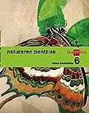 Natura zientziak. Lehen Hezkuntza 6. Bizigarri - 9788498553635