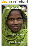 Selfie Obsessed -:  A Jaunt Through Gujarat