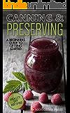 Fermentation: A Beginners Guide to Getting Started, Health Benefits & Easy DIY Recipes (Kombucha, Fermentation, Probiotic, Canning, Preserving, Mason Jar Book 1)